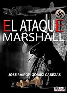 el-ataque-marshall_jose-ramon-gomez-cabezas (1)