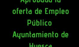 Aprobada la Oferta de Empleo Público del Ayuntamiento de Huesca para 2018, con un total de 19 plazas