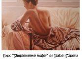"""Inauguración expo """"Simplemente mujer"""" de Isabel Sopena y Ana Girón"""