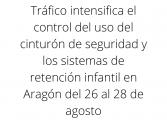 Tráfico intensifica el control del uso del cinturón de seguridad y los sistemas de retención infantil en Aragón del 26 al 28 de agosto