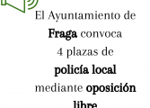 El Ayuntamiento de Fraga convoca 4 plazas de policía local mediante oposición libre